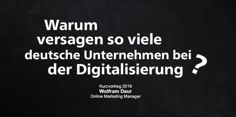 Warum versagen so viele Unternehmen bei der Digitalisierung? – Kurzvortrag